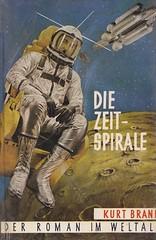 Kurt Brand / Die Zeitspirale (micky the pixel) Tags: sf vintage buch book astronaut raumschiff sciencefiction spaceship livre leihbuch zukunftsroman schleudersitz kurtbrand steinemannverlag diezeitspirale