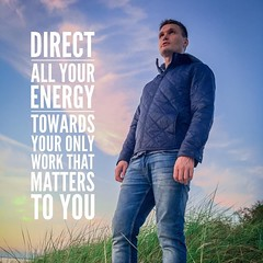 Direct all your #energy towards your only #work that matters to you. (povilasbrand) Tags: instagram povilasbrand quoteoftheday quotes quote realifequotes inspire goodvibes motivation positivity repost keepgoing getit stayfocused