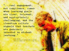 """Educational Postcard: """"...real engagement, not compliance, comes when learning goals are clear, relevant, and ...."""" (Ken Whytock) Tags: real engagement learning goals learninggoals clear relevent compliance relevant appropriately challenging classroom culture signals teachers genuinely invested"""