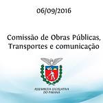Comiss�o de Obras P�blicas, Transportes e Comunica��o 06/09/2016