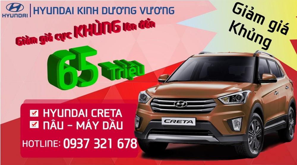 Khyến mãi lớn dòng xe Hyundai Creta cực khủng giảm đến 65 triệu đồng.