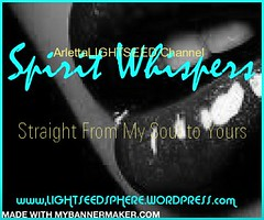Spirit Whispers by ArlettaLIGHTSEED Channel (NAKED THOUGHT) Tags: california losangeles psychic channel appointment healer consultation hearttoheart psychicreadings nakedthought energymedicine spiritwhispers energyhealer channeledreadings thenakedthought arlettasaafir arlettaunleashed arlettalightseedchannel lightseedchannel lightseedsphere