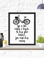 Life is Like Riding a Bicycle to Keep Your Balance Keep Moving (PrintArtPosters) Tags: prints print digitalprints life like bicycle quote motivational typographic art printable inspirational alberteinstein einstein albert wallart lifequote printartposters