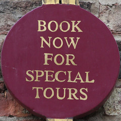 BOOK NOW FOR SPECIAL TOURS (Leo Reynolds) Tags: sign canon eos 7d squaredcircle f67 iso1000 240mm 0003sec hpexif sqyork xleol30x sqset077