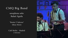 CMQ Big Band - saxophone solo: Rafael guila (infinitum Photography & Video Production) Tags: infinitum infinitumstudio nikon d750 concierto concert konzert latinmusic msicalatina bennymore benymor cmq rafaelguila bonitoysabroso saxo sax tenor saxophone saxofn saxofone sassofono cafberln cubanmusic msicacubana musiquecubaine cmqbigband madrid bigband