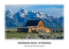 MORMON ROW BARN (mark_rutley) Tags: mountain mountains barn frame wyoming framing tetons grandtetonnationalpark usaroadtrip mormonrow