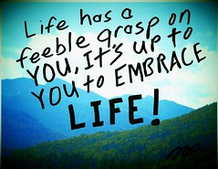 EMBRACE LIFE! (tropic exposure) Tags: life new york lake ny mountains ink writing out living nikon message live picture saying sharpie poems embrace adirondack placid p500 prose uplifting positivethinking poetryandpicturesinternational upliftingmessage