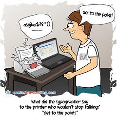 Printer - Webcomic about web developers, programmers and browsers (browserling) Tags: cartoon comic webcomic joke browser browserling crossbrowsertesting webdeveloper webdesigner webprogrammer printer printing typography typographer talking laptop point webdev developer designer programmer geek nerd internet web cartoons comics webcomics jokes browsers webdevelopers webdesigners webprogrammers webdevelopment developers development designers programmers geeks nerds internets webs webjoke internetjoke browserjoke