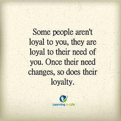 Loyalty (learninginlife) Tags: changes loyal need people