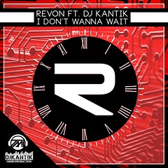 ReVon ft. DJ Kantik - I Don't Wanna Wait (nGenius Media) Tags: