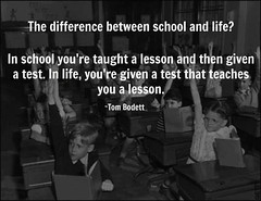 #quotes The difference between school and life? In school... (CelebrateQuotes) Tags: love words message text teen quotes inspire sayings celebratequotes