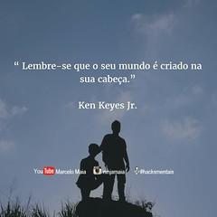 """"""" Lembre-se que o seu mundo é criado na sua cabeça."""" Ken Keyes Jr. #motivação #inspiração #conhecimento #comprometimento #sucesso #persuasão #hipnose #autohipnose #hacksmentais #habilidades #mudeseumundo #empreendedorismodigital #empreendedorismo #criativ (marcelomaiacursos) Tags: """" lembrese que o seu mundo é criado na sua cabeça"""" ken keyes jr motivação inspiração conhecimento comprometimento sucesso persuasão hipnose autohipnose hacksmentais habilidades mudeseumundo empreendedorismodigital empreendedorismo criatividade objetivo autoconhecimento marcelo maia"""