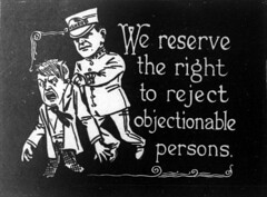We reserve the right to eject objectionable persons