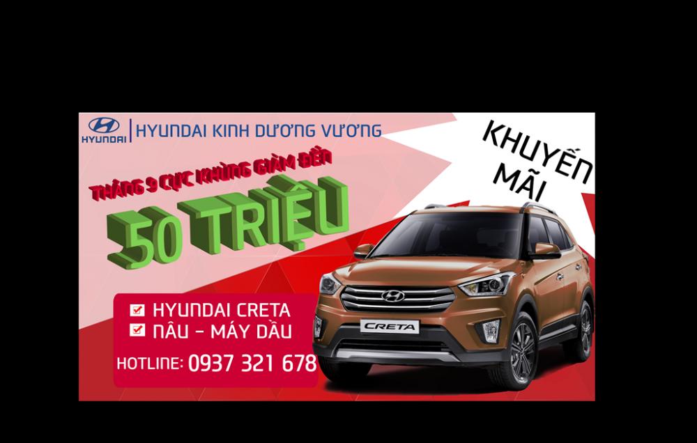 Khyến mãi tháng 9 dòng xe Hyundai Creta cực khủng giảm đến 50 triệu đồng.