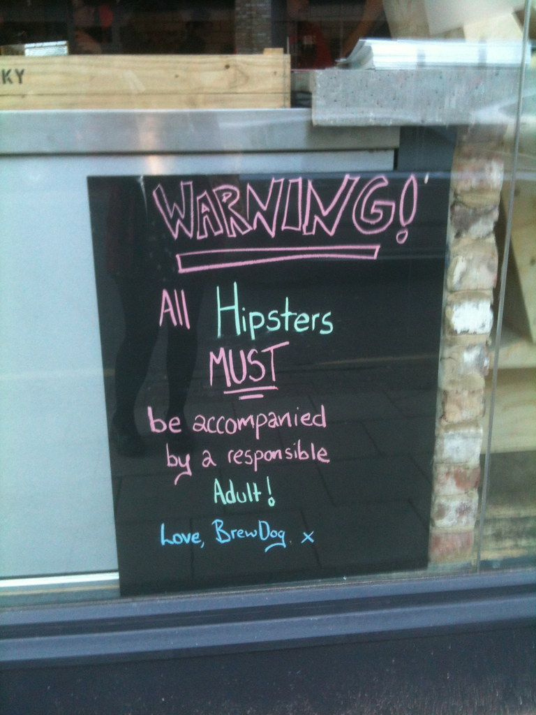 WARNING! All Hipsters MUST be accompanied by a responsible Adult! Love, BrewDog x