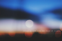 Colour my life with the chaos of trouble. (Camilla Soares) Tags: blur cores typography graphic bokeh song text lovely msica texto desfocado embaado darktones fotopoesia theboywiththearabstrapbelleandsebastian