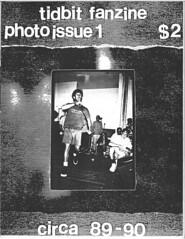 Tidbit (Punk Hardcore Fanzines) Tags: punk rock hardcore thrash 90s 80s zine fanzine magazine newspaper straightedge nyhc flipside mrr suburbanvoice punkplanet publication underground indie written blog hardcorepunk punkrocker writer editor published indierock newsprint photocopied punkmusic punkrock hardcoremusic hardcorezine hardcorefanzine punkzine punkfanzine