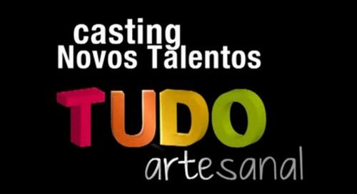 CASTING NOVOS TALENTOS PROGRAMA TUDO ARTESANAL PETER PAIVA...... E TEM UM SORTEIO!!!!