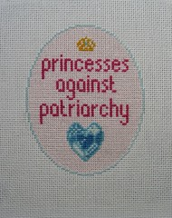 Princesses Against Patriarchy (mabith) Tags: crossstitch needlework fuck embroidery year kawaii feminism subversive patriarchy nontraditional untraditional hardcorestitchcorps