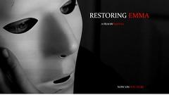 Restoring Emma (Movie Poster) (equus21) Tags: equus21 movieposter scary mask creepy black white you tube shortfilm movie 2016horrormovie horror hd
