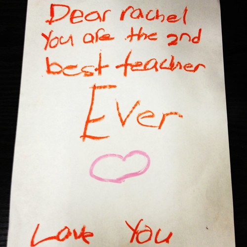 Dear Rachel You are the 2nd best teacher Ever ? Love You