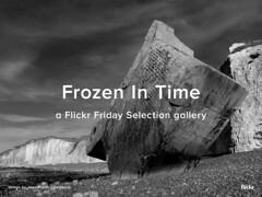 #FlickrFriday Frozen In Time Selections (Flickr) Tags: frozenintime flickrfriday e slatesla