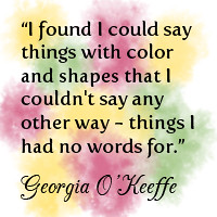 w9 - Georgia O'Keeffe (Sweet Dreamz Design) Tags: color art painting quote shapes georgiaokeeffe