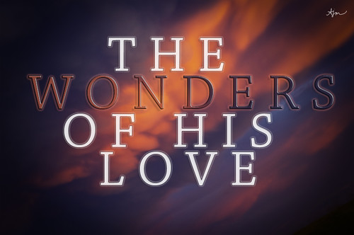 Wonders of His Love.