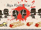 忍者大戰黑幫2(Ninja Mafia War 2)