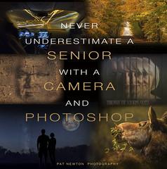 NEVER UNDERESTIMATE A SENIOR WITH A CAMERA (Pat Newton Photography) Tags: senior creativephotography creative art canon6d photoshop omot