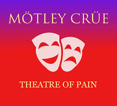 Motley Crue - Theatre of Pain (stallio) Tags: music art album coverart text cover unicode motleycrue