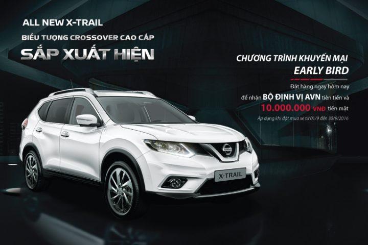 Quà tặng Early Bird cho những khách hàng đầu tiên của Nissan X-Trail hoàn toàn mới