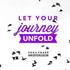 Let your journey unfold. (Daily Dare) Tags: uploadedviaflickrqcom empowerment brave beyou gutsygirl gutsygirlclub girlpower