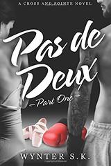 Pas de Deux: Part One (A Cross and Pointe Novel) (Volume 1) (mmaplanet1800) Tags: cross deux novel part pointe volume