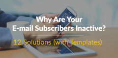 Why Are Your E-mail Subscribers Inactive? 12 Solutions (with Downloadable Templates) (Harry Stark1) Tags: tipstricks why are your email subscribers inactive 12 solutions with downloadable templates