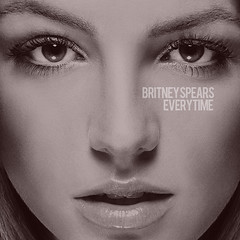 Britney Spears / Everytime (ohshizzitsdrew) Tags: world baby me toxic against one time spears femme go it more every till femmefatale cdcover britney fatale wanna hold zone britneyspears recolor everytime ends the in xfactor inthezone babyonemoretime i