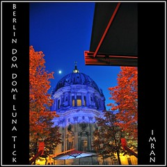 Berlin Dom Dome, Blue Hour, Red Shades, Luna Tick Mark Surreal Scene {SOOC} - IMRAN™ --- 20000+ Views (ImranAnwar) Tags: berlin blue bluesky d300 dslr europe framed germany imran landmanrks landscapes moon outdoors red scenic serenity square sunset travel travelogue trees
