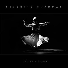 "CD cover to ""Cracking Shadows"" by Steven Gutheinz (stella-mia) Tags: shadow bw by shadows cd itunes cover steven cdcover sh highlight dervish whirlingdervish blackanswhite gutheinz annakrmcke krmcke crackingshadows crackingshadowsbystevengutheinz stevengutheinz"