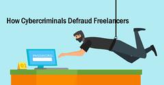 How Cybercriminals Defraud #Freelancers (francesreid441) Tags: how cyber criminals cheat freelancers