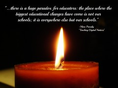 """Educational Postcard:  """"The Huge Paradox"""" (Ken Whytock) Tags: education candle technology quote flame learning schools changes paradox quotation educators prensky"""