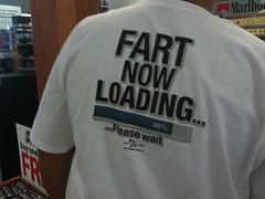 Fart now loading (ToddMcCann) Tags: fart funnyshirt