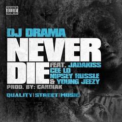 DJ Drama Ft Jadakiss, Cee-Lo, Nipsey Hussle & Young Jeezy – Never Die (dlraphiphop) Tags: never die dj young ft drama – hussle jeezy ceelo nipsey jadakiss mediafire zippyshare hulkshare