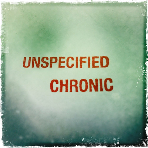 UNSPECIFIED CHRONIC