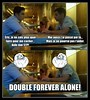"""double_forever_alone <a style=""""margin-left:10px; font-size:0.8em;"""" href=""""http://www.flickr.com/photos/78655115@N05/8148487794/"""" target=""""_blank"""">@flickr</a>"""