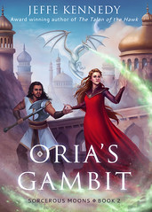 Oria's Gambit (CoverReveals) Tags: fantasy romance paranormal magic sorcery warriors royalty dragon