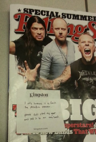 I only borrowed it to finish the Metallica interview. Please don't steal my gear and sell it to an emo band.