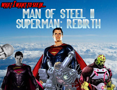 What I Want To See in Man of Steel II (AntMan3001) Tags: what i want to see man steel 2