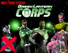 What I Want To See In Green Lantern Corps (AntMan3001) Tags: what i want to see in green lantern corps