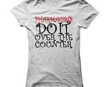 New Pharmacists Do It Over The Counter Unique Funny Women T-Shirt Size S-2XL (Adiovith) Tags: new pharmacists do it over the counter unique funny women tshirt size s2xl