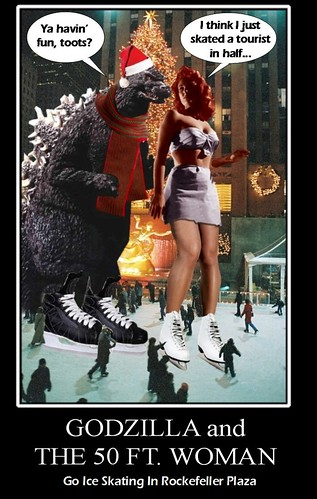 ATTACK OF THE 50 FT SKATE DATE : GODZILLA  AND THE FIFTY FOOT WOMAN GO ICE SKATING IN ROCKEFELLER PLAZA